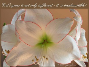 God's grace is not only sufficient - it is inexhaustible